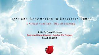 Pardes Yom Iyun - Light and Redemption in Uncertain Times, Part 3: Rabbi Dr. Daniel Reifman