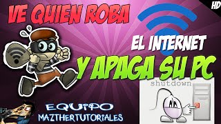 Tutorial -  Ve Quien se Roba tu Internet y Apaga su PC ( Venganza )