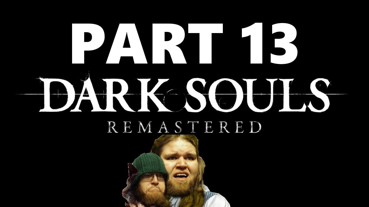 Dark Souls Playthrough Pt 13