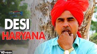Desi Haryana | Nafe Rohilla | Latest Haryanvi Songs Haryanavi 2018 | VOHM