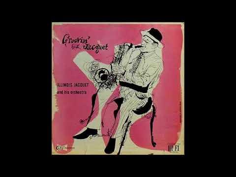 Illinois Jacquet -  Groovin' ( Full Album )