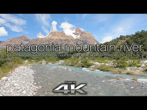 PERFECT 4K Scene: Patagonia Mountain River | Fitz Roy Argentina Nature Relaxation UHD