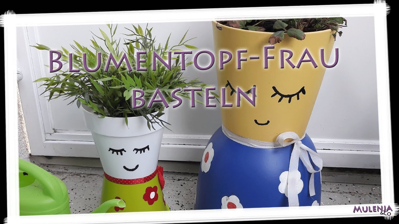 Diy Blumentopf Frau Madchen Basteln Mit Mulenja Youtube