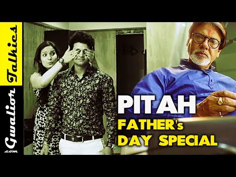 Pitah - Father's Day Special, Daughter Love, Inspirational Short Film By Yash Raj's Gwalior Talkies