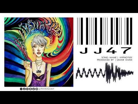 JJ47 - Hypnotize
