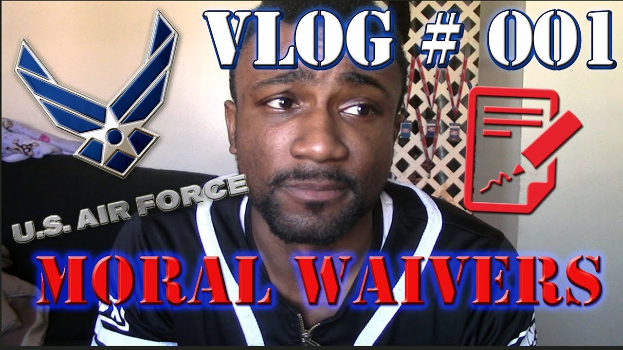 VLOG Airforce Journey #01 MORAL WAIVERS 2018