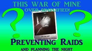 PREVENTING RAIDS AND PLANNING THE NIGHT | This War of Mine Oversimplified Tutorials #2