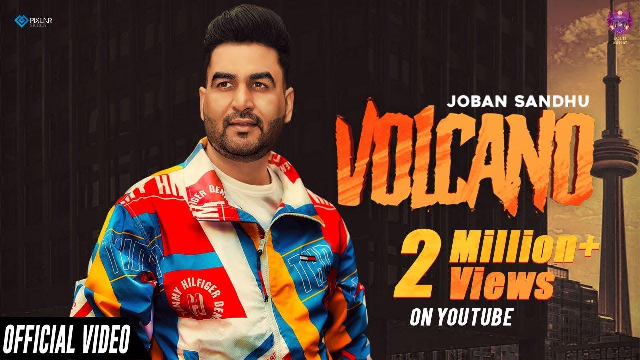 Volcano (Official Video) | Joban Sandhu | Loud Music | Latest Punjabi Songs 2021 | New Punjabi Songs