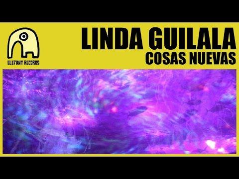 LINDA GUILALA - Cosas Nuevas [Official]