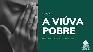 A viúva pobre - Escola Bíblica Dominical - 17/10/2021
