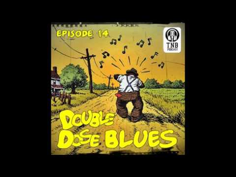 TUESDAY NIGHT BLUES PODCAST EP.14 DOUBLE DOSED