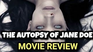 The Autopsy Of Jane Doe (2016) | Movie Review - Let The Sun Shine In