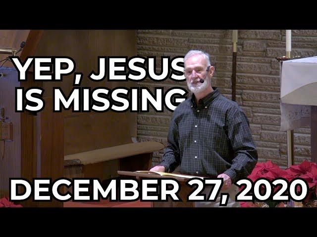 Yep, Jesus Is Missing