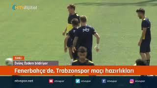CANLI | Fenerbahçe'de, Trabzonspor maçı hazırlıkları