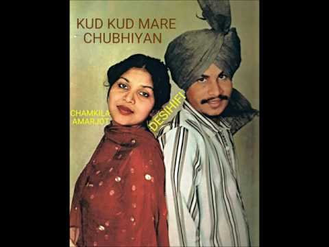 Kud Kud Mare Chubhiyan - Amar Singh Chamkila & Amarjot