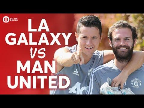 LA Galaxy vs Manchester United LIVE PREVIEW!