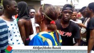 Abobo-Baoulé : les habitants empêchent la destruction d'une école primaire