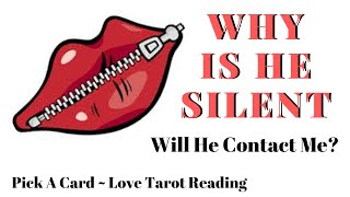 Why is he silent?💋 Will we talk again?🤐 Pick A Card