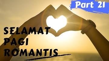 Download Download Video Story Wa Ucapan Selamat Pagi Romantis Mp3 Free And Mp4