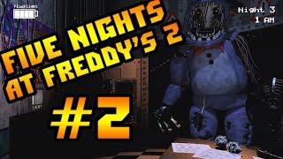 Прохождение Five Nights At Freddy's 2 - ИСТЕРИКА И ИНСУЛЬТ [3-я Ночь] #2