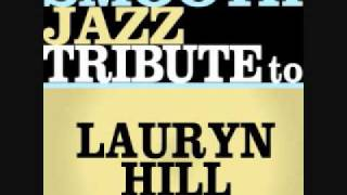 Doo Wop (That Thing) - Lauryn Hill Smooth Jazz Tribute