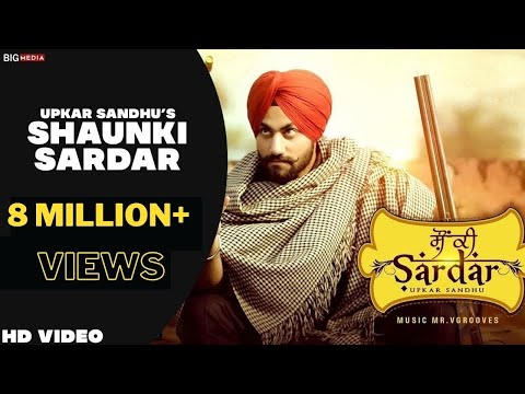 Upkar Sandhu - Shaunki Sardar | Official Video | Latest Punjabi Song