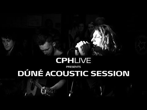 DÚNÉ ACOUSTIC SESSION @HUSET-KBH