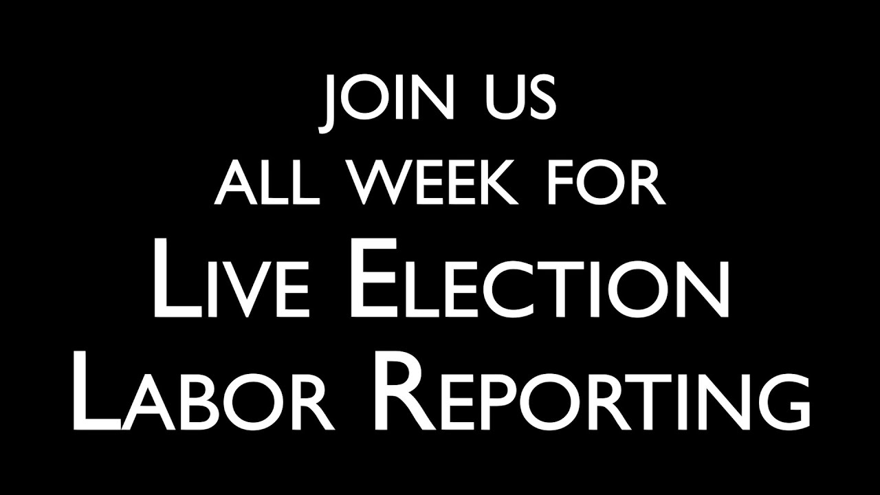 2020 Election Livestream with Labor Radio Podcast Network - Sunday, November 1st