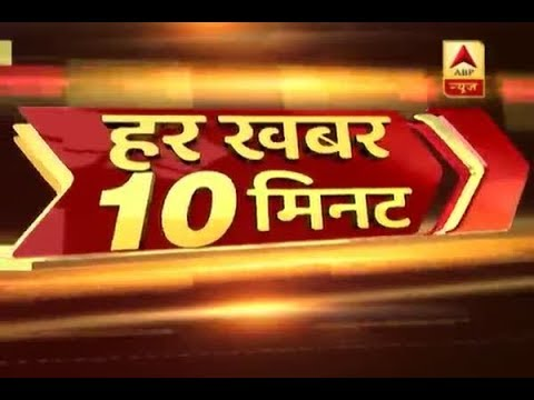 TOP NEWS STORIES Of The Day Within TEN Minutes   ABP News
