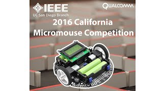 2016 IEEE UCSD California Micromouse (CAMM)
