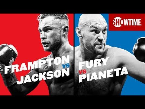 Frampton vs Jackson  Fury vs Pianeta  SHOWTIME BOXING INTERNATIONAL