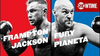 Frampton vs. Jackson | Fury vs. Pianeta | SHOWTIME BOXING INTERNATIONAL