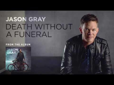 Jason Gray - Death Without a Funeral