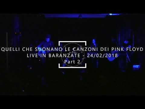 Quelli che suonano le canzoni dei Pink Floyd - Live in Baranzate (Part 2) - 24 Feb 2018