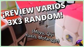 REVIEW varios 3x3 RANDOM | (Moyu, Qiyi, Yuxin, Mofangge)