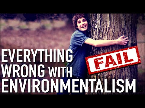 Everything Wrong With Environmentalism In 11 Minutes Or Less!!