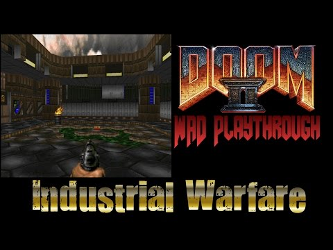 Doom WAD Playthrough - Industrial Warfare