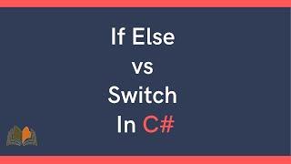 If Else vs Switch in C#.