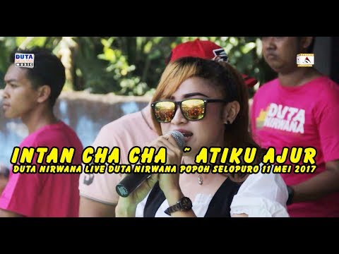 INTAN CHA CHA ~ ATIKU AJUR - Duta Nirwana live Popoh Selopuro 11 Mei 2017