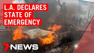 American riots update: Los Angeles declares state of emergency | 7NEWS