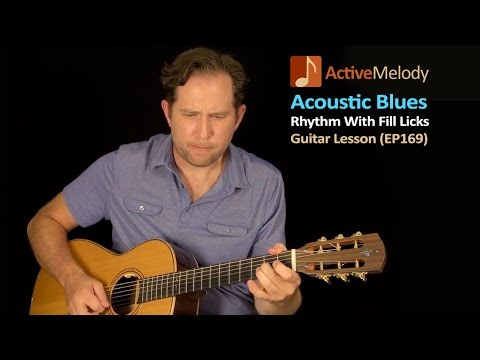 Acoustic Blues Guitar Lesson - Strumming Technique With Fill Licks - EP169