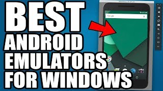 8 Best Free Android Emulators For Windows 10