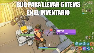 Bug to carry 6 items in inventory *New Way* FORTNITE