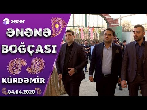 Ənənə Boğçası - Kürdəmir 04.04.2020