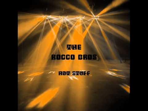 HOT STUFF,  THE ROCCO BROS.wmv
