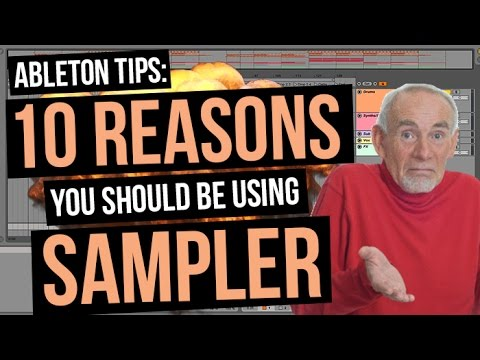 10 Reasons You Should Be Using Sampler [Ableton Tips]