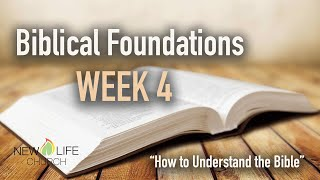 How To Understand the Bible | Biblical Foundations Class WEEK 4 | Pastor Mark Todd