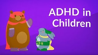 Adhd In Children Attention-deficit Hyperactivity Disorder