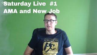 Saturday Weekly #1 - AMA My New Job