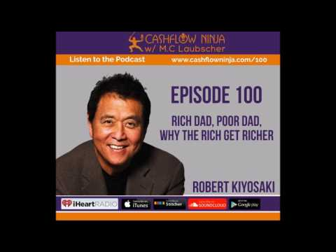 100: Robert Kiyosaki: Why The Rich Get Richer